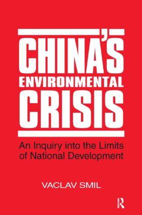 China's Environmental Crisis: An Enquiry into the Limits of National Development: An Enquiry into the Limits of National Development, 1st Edition (Paperback) book cover