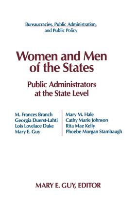 Women and Men of the States: Public Administrators and the State Level: Public Administrators and the State Level, 1st Edition (Paperback) book cover