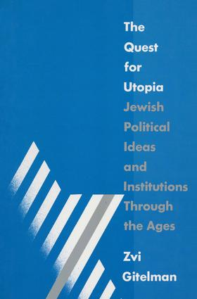 The Quest for Utopia: Jewish Political Ideas and Institutions Through the Ages: Jewish Political Ideas and Institutions Through the Ages, 1st Edition (Paperback) book cover