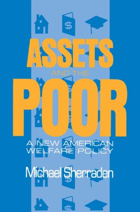 Assets and the Poor: New American Welfare Policy, 1st Edition (Paperback) book cover