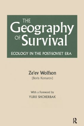 The Geography of Survival: Ecology in the Post-Soviet Era: Ecology in the Post-Soviet Era, 1st Edition (Paperback) book cover