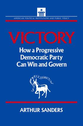Victory: How a Progressive Democratic Party Can Win the Presidency