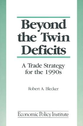 Beyond the Twin Deficits: A Trade Strategy for the 1990's: A Trade Strategy for the 1990's, 1st Edition (Paperback) book cover
