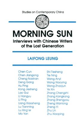 Morning Sun: Interviews with Chinese Writers of the Lost Generation: Interviews with Chinese Writers of the Lost Generation, 1st Edition (Paperback) book cover