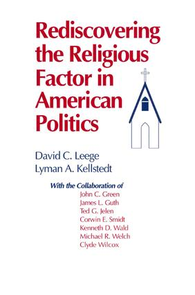 Rediscovering the Religious Factor in American Politics: 1st Edition (Paperback) book cover