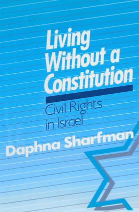 Living without a Constitution: Civil Rights in Israel: Civil Rights in Israel, 1st Edition (Hardback) book cover