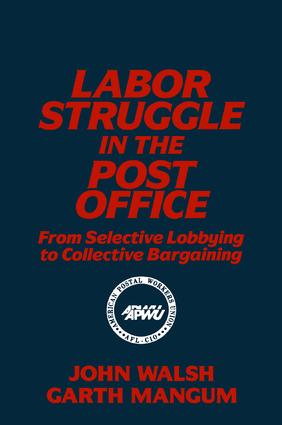 Labor Struggle in the Post Office: From Selective Lobbying to Collective Bargaining