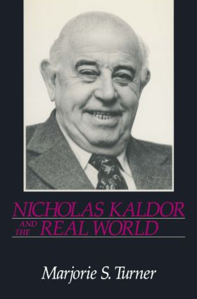 Nicholas Kaldor and the Real World: 1st Edition (Hardback) book cover