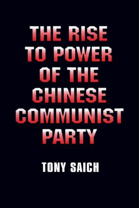 The Rise to Power of the Chinese Communist Party: Documents and Analysis: Documents and Analysis, 1st Edition (e-Book) book cover