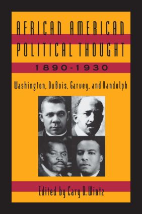 African American Political Thought, 1890-1930: Washington, Du Bois, Garvey and Randolph, 1st Edition (Paperback) book cover