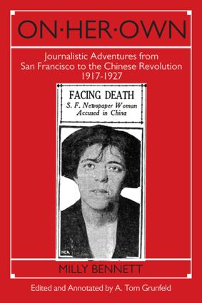 On Her Own: Journalistic Adventures from San Francisco to the Chinese Revolution, 1917-27: Journalistic Adventures from San Francisco to the Chinese Revolution, 1917-27, 1st Edition (Paperback) book cover
