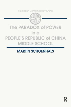The Paradox of Power in a People's Republic of China Middle School: 1st Edition (Paperback) book cover
