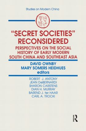 Secret Societies Reconsidered: Perspectives on the Social History of Early Modern South China and Southeast Asia: Perspectives on the Social History of Early Modern South China and Southeast Asia, 1st Edition (Paperback) book cover