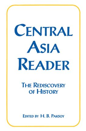 Central Asia Reader: The Rediscovery of History: The Rediscovery of History book cover