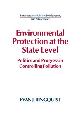 Environmental Protection at the State Level: Politics and Progress in Controlling Pollution: Politics and Progress in Controlling Pollution, 1st Edition (Hardback) book cover