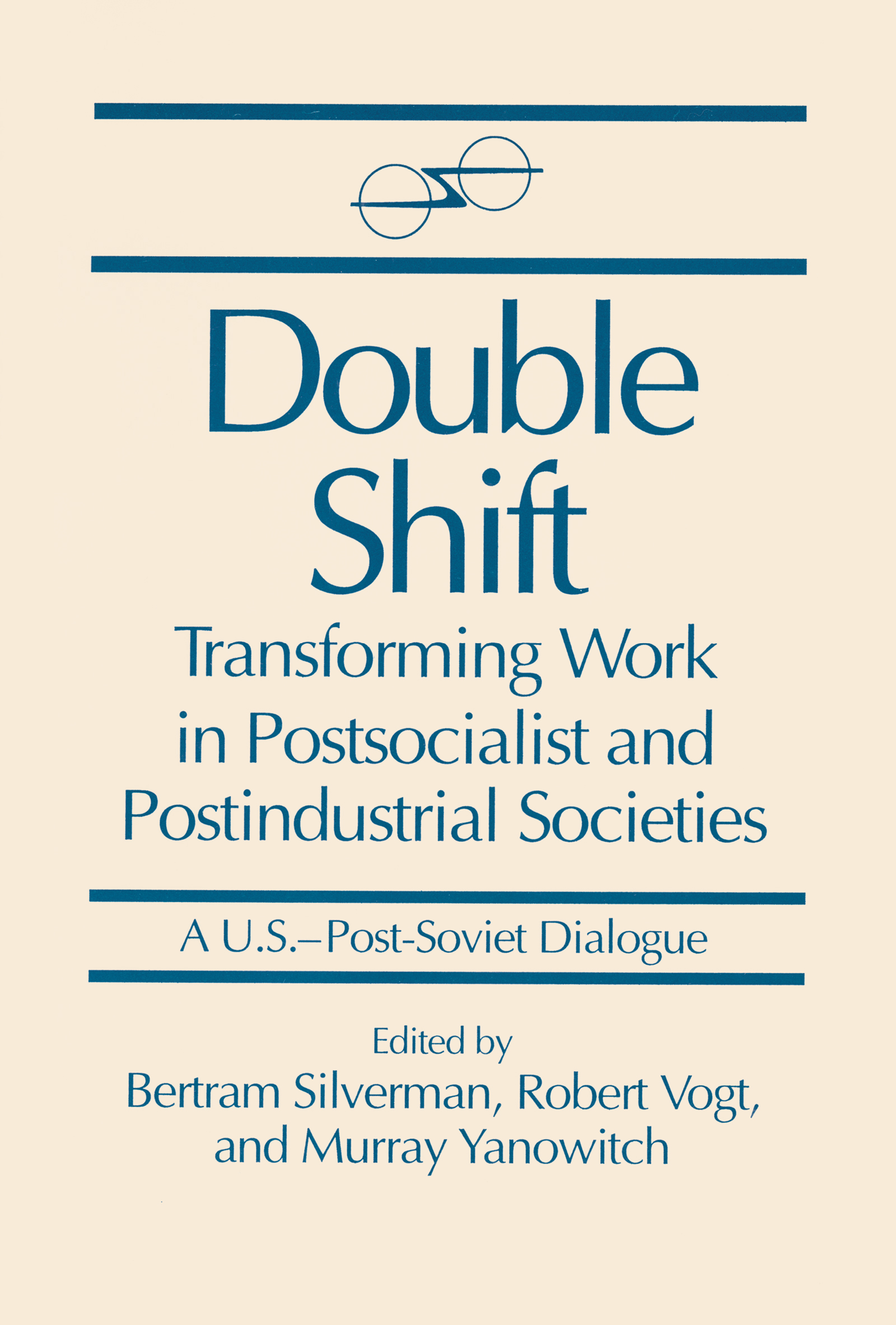 Double Shift: Transforming Work in Postsocialist and Postindustrial Societies: Transforming Work in Postsocialist and Postindustrial Societies, 1st Edition (Paperback) book cover