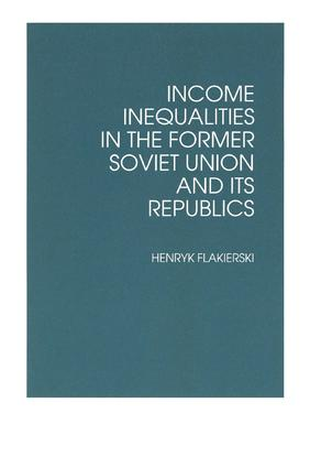 Income Inequalities in the Former Soviet Union and Its Republics