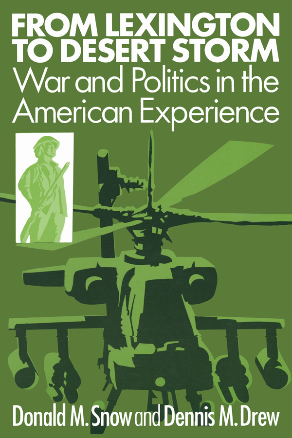 From Lexington to Desert Storm: War and Politics in the American Experience, 1st Edition (Paperback) book cover