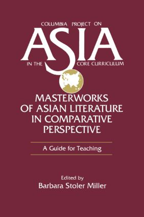 Masterworks of Asian Literature in Comparative Perspective: A Guide for Teaching: A Guide for Teaching, 1st Edition (Paperback) book cover