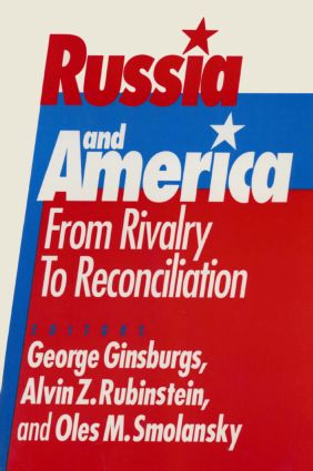 Russia and America: From Rivalry to Reconciliation: From Rivalry to Reconciliation, 1st Edition (Paperback) book cover