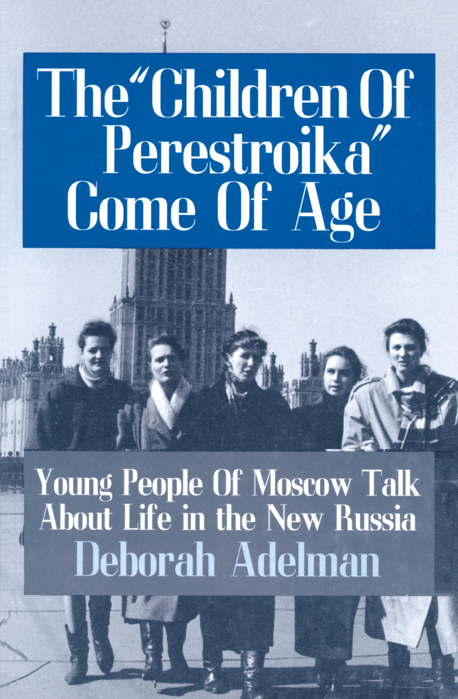 The Children of Perestroika Come of Age