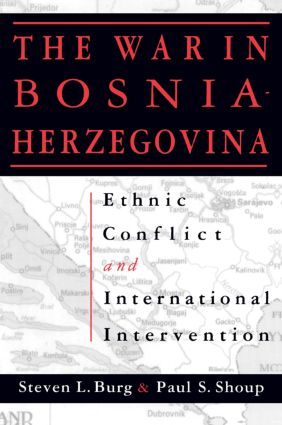 Ethnic Conflict and International Intervention: Crisis in Bosnia-Herzegovina, 1990-93: Crisis in Bosnia-Herzegovina, 1990-93, 1st Edition (Paperback) book cover