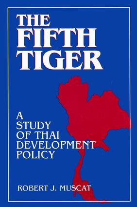 The Fifth Tiger: Study of Thai Development Policy: Study of Thai Development Policy, 1st Edition (Paperback) book cover