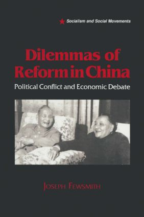 Dilemmas of Reform in China: Political Conflict and Economic Debate: Political Conflict and Economic Debate, 1st Edition (Paperback) book cover