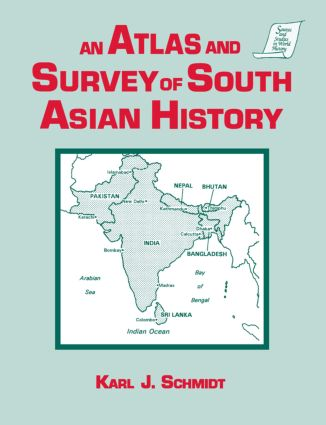 An Atlas and Survey of South Asian History: 1st Edition (Paperback) book cover