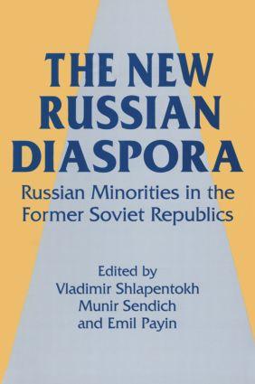 The New Russian Diaspora: Russian Minorities in the Former Soviet Republics: Russian Minorities in the Former Soviet Republics, 1st Edition (Paperback) book cover