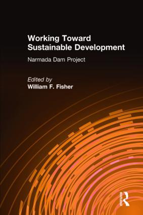 Working Toward Sustainable Development: Narmada Dam Project: Narmada Dam Project, 1st Edition (Hardback) book cover