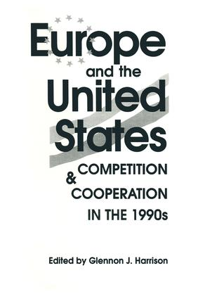 Europe and the United States: Competition and Co-operation in the 1990s