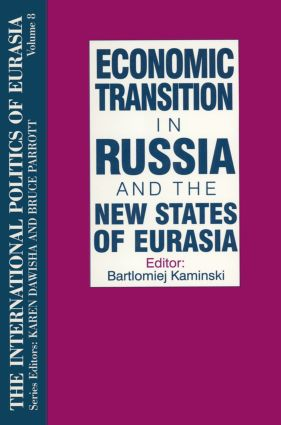 The International Politics of Eurasia: v. 8: Economic Transition in Russia and the New States of Eurasia: 1st Edition (Hardback) book cover