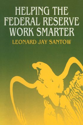 Helping the Federal Reserve Work Smarter: 1st Edition (Paperback) book cover