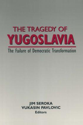 The Tragedy of Yugoslavia: The Failure of Democratic Transformation