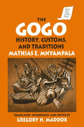 The Gogo: History, Customs, and Traditions, 1st Edition (Paperback) book cover