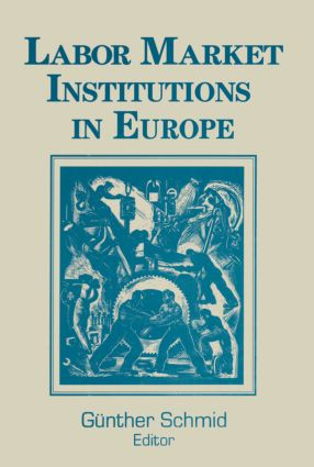 Labor Market Institutions in Europe: A Socioeconomic Evaluation of Performance: A Socioeconomic Evaluation of Performance, 1st Edition (Paperback) book cover
