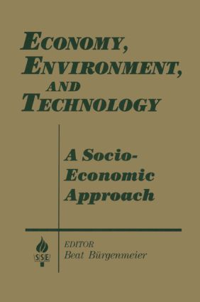 Economy, Environment and Technology: A Socioeconomic Approach: A Socioeconomic Approach, 1st Edition (Paperback) book cover