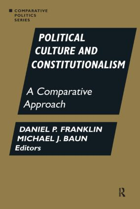 Political Culture and Constitutionalism: A Comparative Approach: A Comparative Approach, 1st Edition (Paperback) book cover