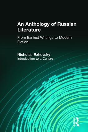 An Anthology of Russian Literature from Earliest Writings to Modern Fiction: Introduction to a Culture book cover