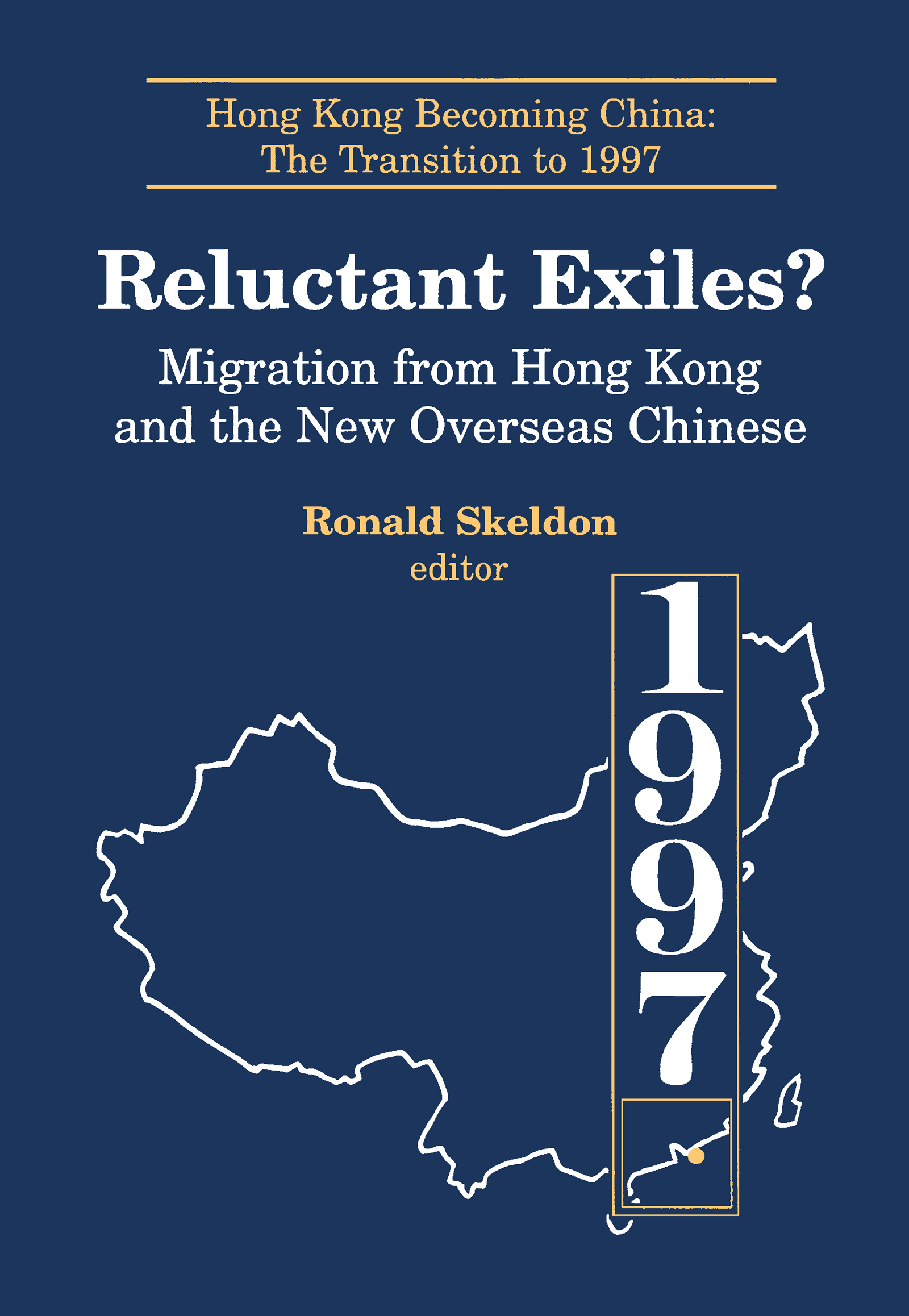 Reluctant Exiles?: Migration from Hong Kong and the New Overseas Chinese, 1st Edition (Paperback) book cover