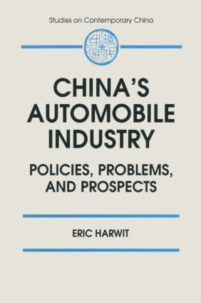 China's Automobile Industry: Policies, Problems and Prospects: Policies, Problems and Prospects, 1st Edition (Paperback) book cover