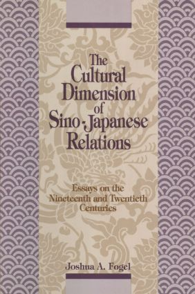 The Cultural Dimensions of Sino-Japanese Relations: Essays on the Nineteenth and Twentieth Centuries