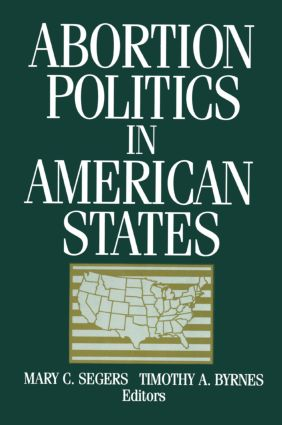 Abortion Politics in American States: 1st Edition (Paperback) book cover