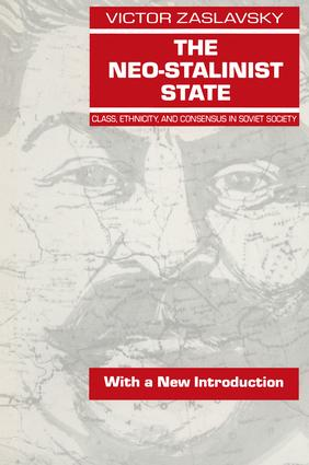 The Neo-Stalinist State: Class Ethnicity & Consensus in Soviet Society: Class Ethnicity & Consensus in Soviet Society, 1st Edition (Paperback) book cover