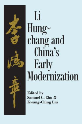 Liu Hung-Chang and China's Early Modernization: 1st Edition (Paperback) book cover
