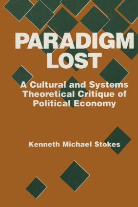 Paradigm Lost: Cultural and Systems Theoretical Critique of Political Economy