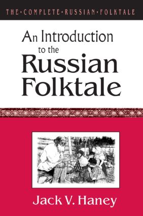 The Complete Russian Folktale: v. 1: An Introduction to the Russian Folktale: 1st Edition (Paperback) book cover