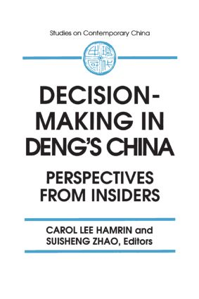 Decision-making in Deng's China: Perspectives from Insiders: Perspectives from Insiders, 1st Edition (Paperback) book cover