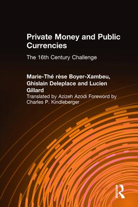 Private Money and Public Currencies: The Sixteenth Century Challenge: The Sixteenth Century Challenge, 1st Edition (Paperback) book cover